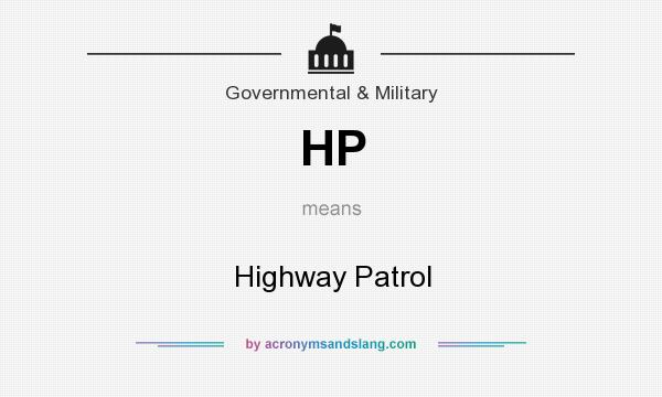 What does HP mean? It stands for Highway Patrol