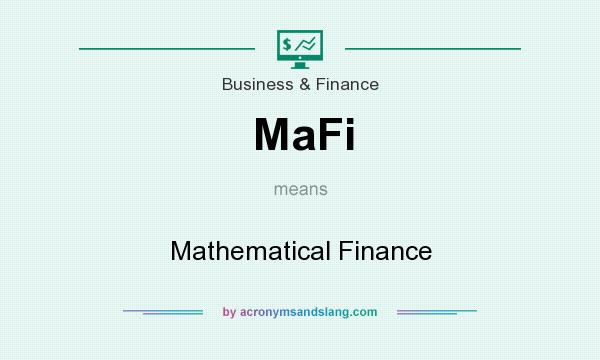 What does MaFi mean? It stands for Mathematical Finance
