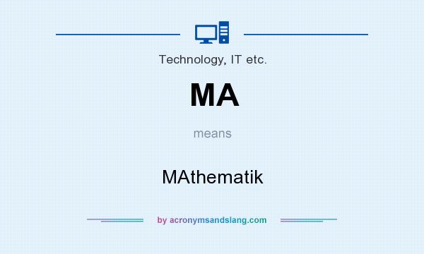 What does MA mean? It stands for MAthematik