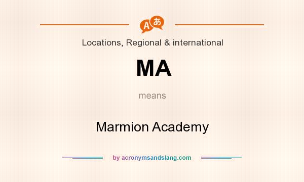 What does MA mean? It stands for Marmion Academy