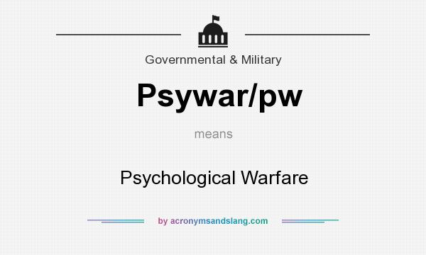 What does Psywar/pw mean? It stands for Psychological Warfare