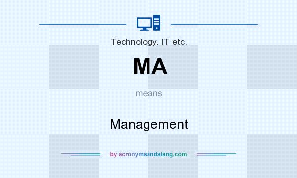 What does MA mean? It stands for Management