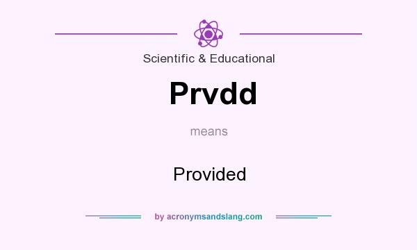 What does Prvdd mean? It stands for Provided