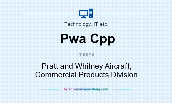 What does Pwa Cpp mean? - Definition of Pwa Cpp - Pwa Cpp stands ...