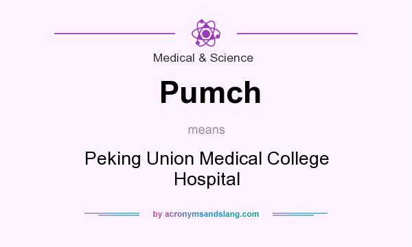 What does Pumch mean? It stands for Peking Union Medical College Hospital
