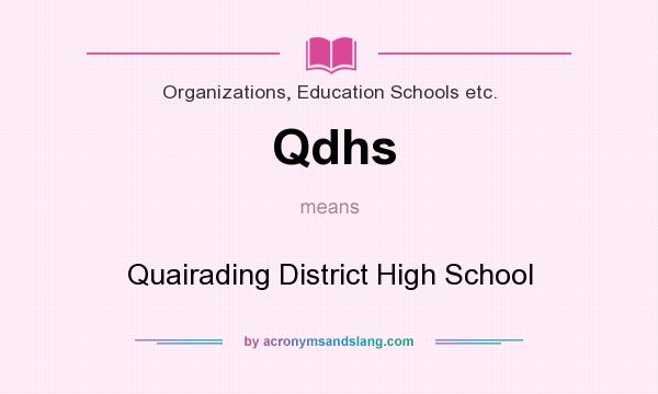 What does Qdhs mean? It stands for Quairading District High School