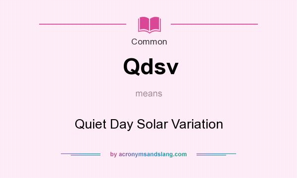 What does Qdsv mean? It stands for Quiet Day Solar Variation