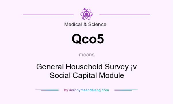 What does Qco5 mean? It stands for General Household Survey �v Social Capital Module