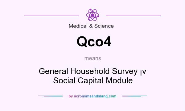 What does Qco4 mean? It stands for General Household Survey �v Social Capital Module