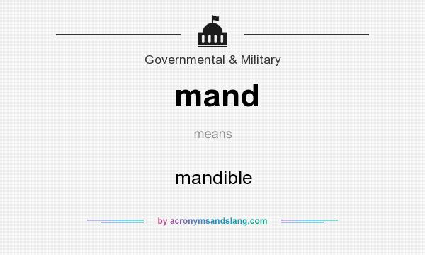What does mand mean? It stands for mandible
