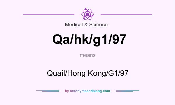 What does Qa/hk/g1/97 mean? It stands for Quail/Hong Kong/G1/97