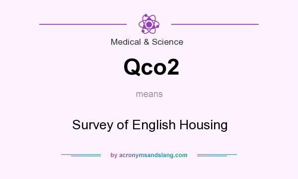 What does Qco2 mean? It stands for Survey of English Housing