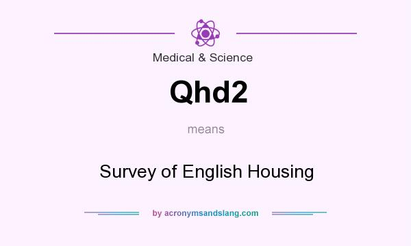 What does Qhd2 mean? It stands for Survey of English Housing