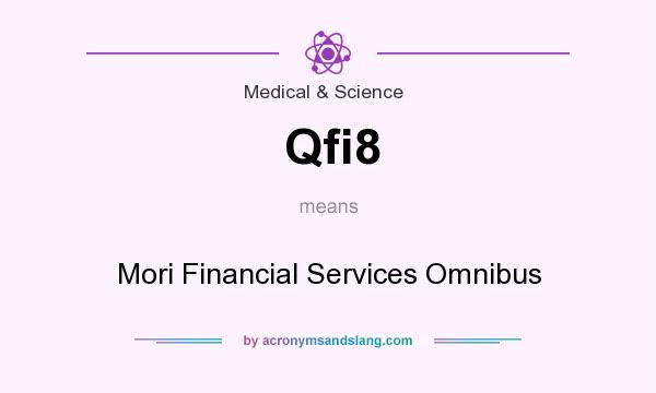 What does Qfi8 mean? It stands for Mori Financial Services Omnibus