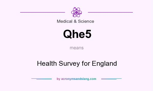 What does Qhe5 mean? It stands for Health Survey for England