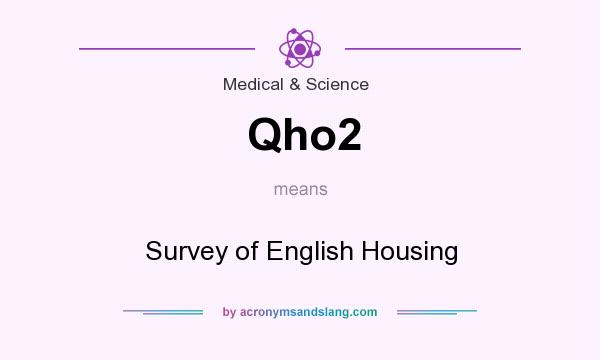 What does Qho2 mean? It stands for Survey of English Housing