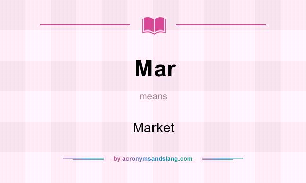 What does Mar mean? It stands for Market