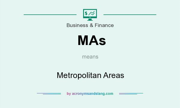 What does MAs mean? It stands for Metropolitan Areas