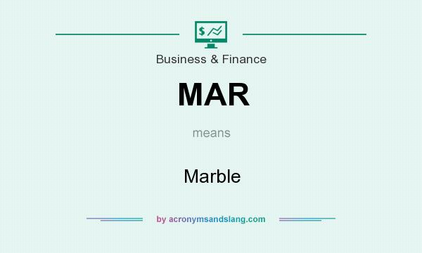 What does MAR mean? It stands for Marble