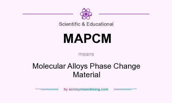 What does MAPCM mean? It stands for Molecular Alloys Phase Change Material