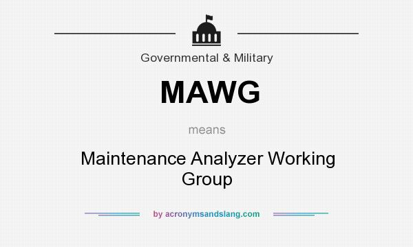 What does MAWG mean? It stands for Maintenance Analyzer Working Group