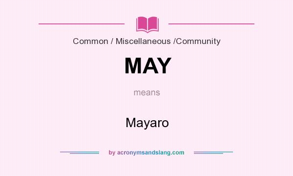 What does MAY mean? It stands for Mayaro