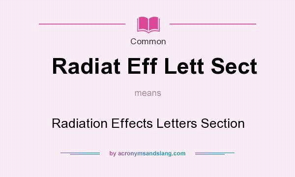 What does Radiat Eff Lett Sect mean? It stands for Radiation Effects Letters Section
