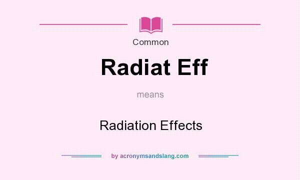 What does Radiat Eff mean? It stands for Radiation Effects