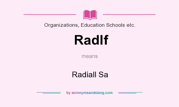 What does Radlf mean? It stands for Radiall Sa