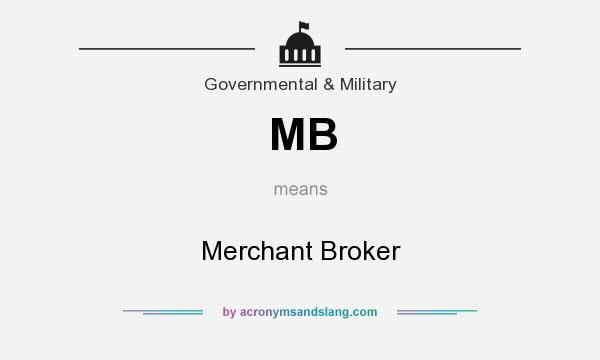 What does MB mean? It stands for Merchant Broker