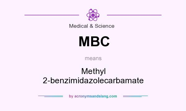 What does MBC mean? It stands for Methyl 2-benzimidazolecarbamate