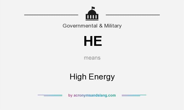What does HE mean? It stands for High Energy