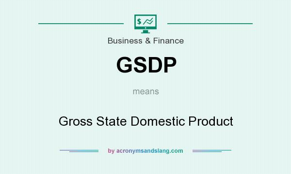What does GSDP mean? It stands for Gross State Domestic Product
