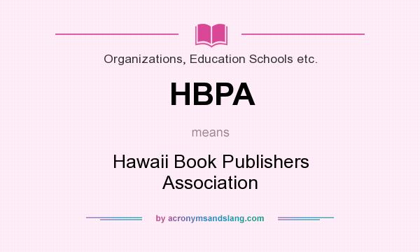 What does HBPA mean? It stands for Hawaii Book Publishers Association