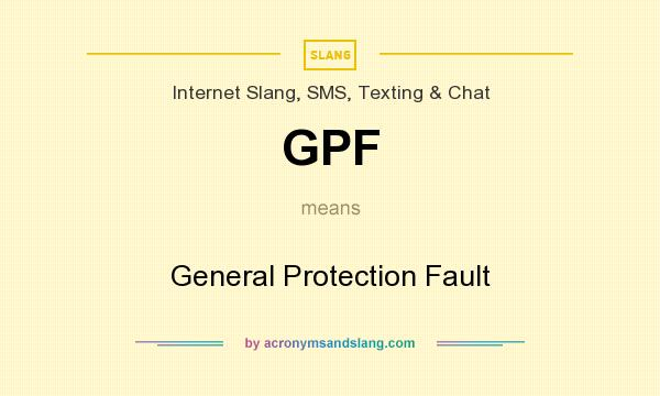 What does GPF mean? It stands for General Protection Fault