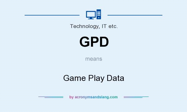 What does GPD mean? It stands for Game Play Data