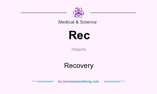 What does Rec mean? It stands for Recovery