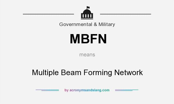 What does MBFN mean? It stands for Multiple Beam Forming Network