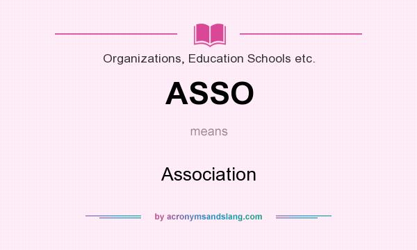 What does ASSO mean? It stands for Association