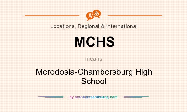 What does MCHS mean? It stands for Meredosia-Chambersburg High School