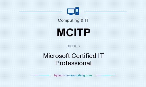 What does MCITP mean? It stands for Microsoft Certified IT Professional