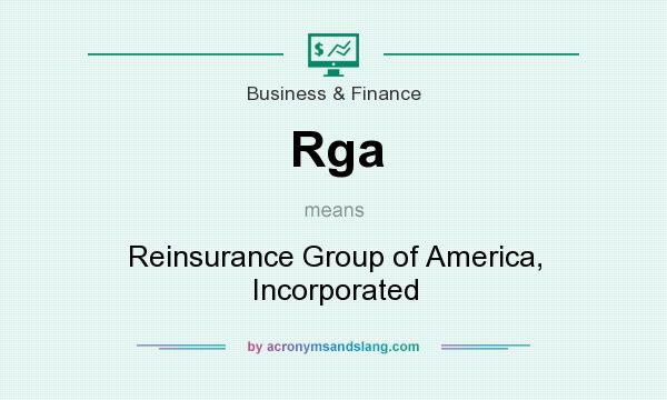 What does Rga mean? It stands for Reinsurance Group of America, Incorporated