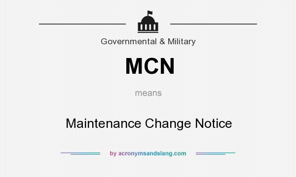 What does MCN mean? It stands for Maintenance Change Notice