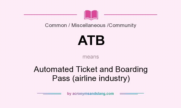 Atb Automated Ticket And Boarding Pass Airline Industry In