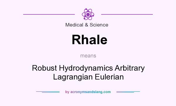 What does Rhale mean? It stands for Robust Hydrodynamics Arbitrary Lagrangian Eulerian