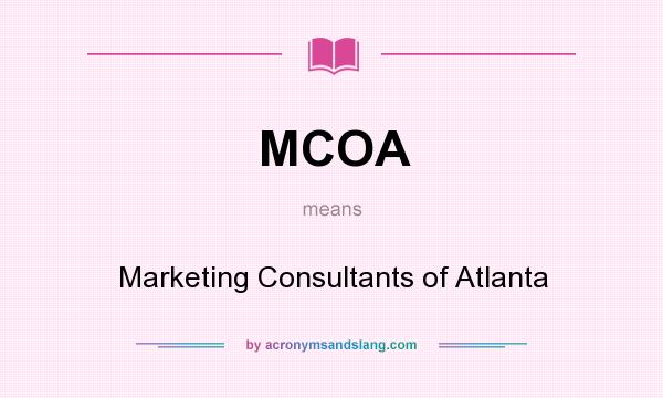 What does MCOA mean? It stands for Marketing Consultants of Atlanta