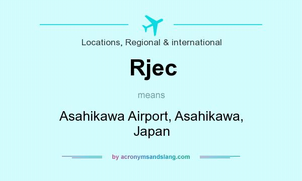 What does Rjec mean? It stands for Asahikawa Airport, Asahikawa, Japan