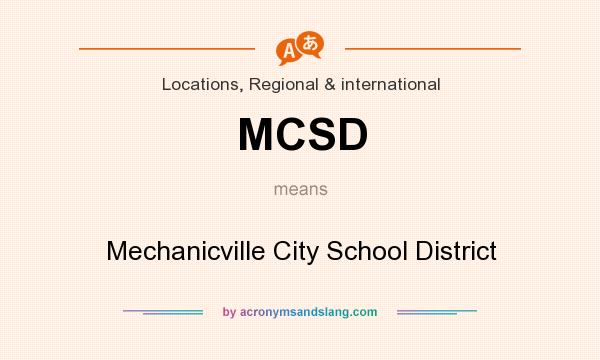 What does MCSD mean? It stands for Mechanicville City School District