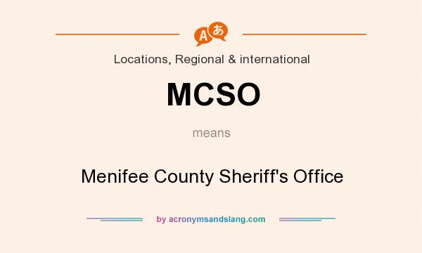 What does MCSO mean? It stands for Menifee County Sheriff`s Office
