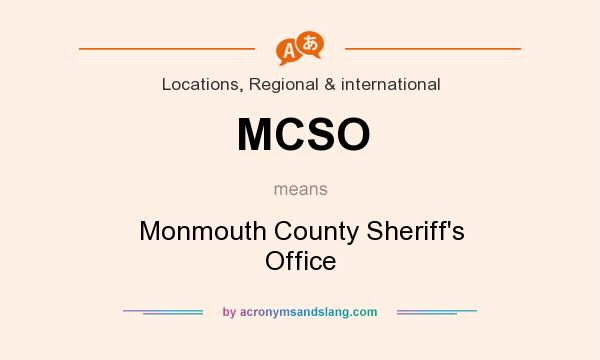 What does MCSO mean? It stands for Monmouth County Sheriff`s Office